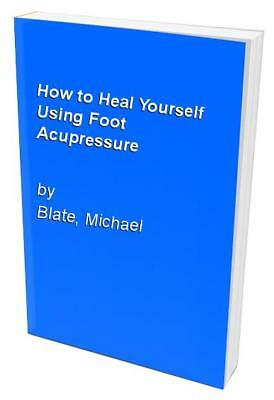 How to Heal Yourself Using Foot Acupressure by Blate, Michael Paperback Book The