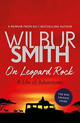 On Leopard Rock: A Life of Adventures by Smith, Wilbur Book The Cheap Fast Free