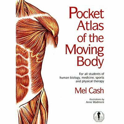 The Pocket Atlas of the Moving Body - Spiral-bound NEW Cash, Mel 1999-04-01