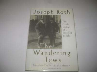 The Wandering Jews by Joseph Roth CLASSIC PORTRAIT OF A VANISHED PEOPLE