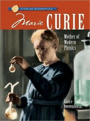 Marie Curie: Mother of Modern Physics (Sterling Biographies) (Pap...