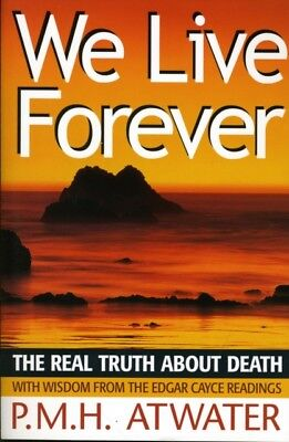 We Live Forever: The Real Truth About Death (Paperback), Atwater,...