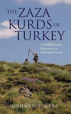 Zaza Kurds of Turkey: A Middle Eastern Minority in a Globalised Society by Mehme