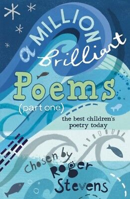 A Million Brilliant Poems: Pt. 1: A Collection of the Very Best C...