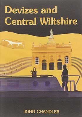 Devizes and Central Wiltshire (Wiltshire: A History of Its Landscape and People)