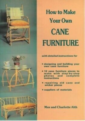 How to Make Your Own Cane Furniture by Charlotte Alth Hardback Book The Cheap