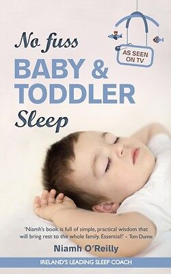 No Fuss Baby and Toddler Sleep (Paperback), O'Reilly, Niamh, 9781...
