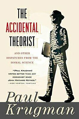 The Accidental Theorist: Essays on the Dismal Science by Krugman, Paul Book The