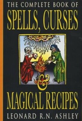 Complete Book of Spells, Curses and Magical... by Ashley, Leonard R. N Paperback
