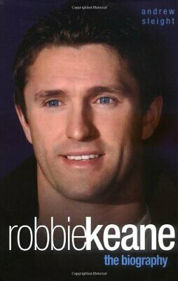 Robbie Keane: the Biography by Sleight, Andrew Hardback Book The Cheap Fast Free