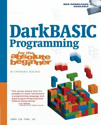 DarkBASIC Programming for the Absolute Begin... by Ford Jr., Jerry Lee Paperback