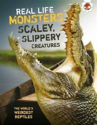 Real Life Monsters Scaley, Slippery Creatures (Paperback), Simon ...