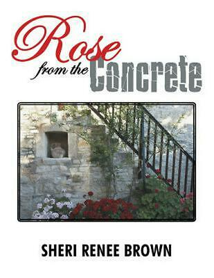 Rose from the Concrete by Sheri Renee Brown Paperback Book Free Shipping!