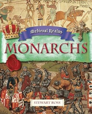 Medieval Realms: Monarchs (Paperback), Ross, Stewart, 9780750284714