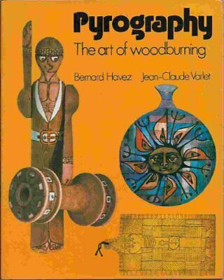Pyrography: Art of Woodburning by Varlet, Jean-Claude Hardback Book The Cheap
