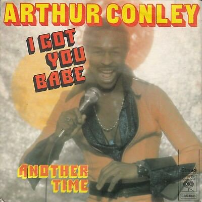 """7""""-   Arthur Conley = I Got You Babe / Another Time ..................1976"""
