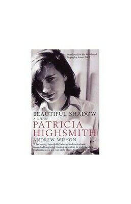Beautiful Shadow: A Life of Patricia Highsmith by Wilson, Andrew Paperback Book