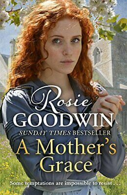 A Mother's Grace: The heart-warming Sunday Times bestseller... by Goodwin, Rosie