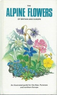 The Alpine Flowers of Britain and Europe by Christopher Grey- Wilson Hardback