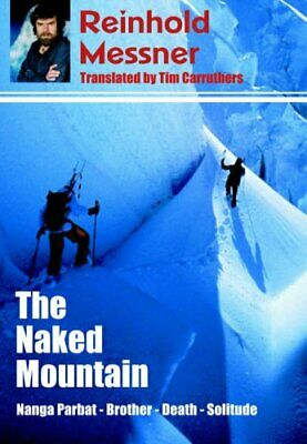The Naked Mountain by Messner, Reinhold Paperback Book The Cheap Fast Free Post
