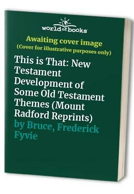This is That: New Testament Development of ... by Bruce, Frederick Fyv Paperback