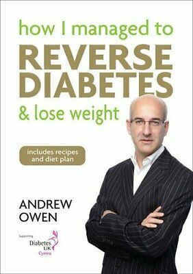 How I Managed to Reverse Diabetes and Lose Weight by Owen, Andrew D. Paperback