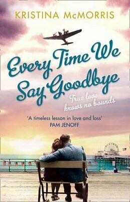 Every Time We Say Goodbye by McMorris, Kristina Book The Cheap Fast Free Post