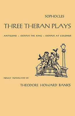 Three Theban Plays: Antigone, Oedipus the King, Oedipus at Colonus by Sophocles