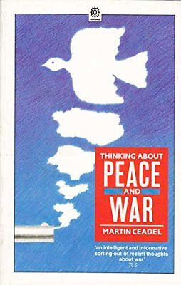 Thinking About Peace and War (Opus Books) by Ceadel, Martin Paperback Book The