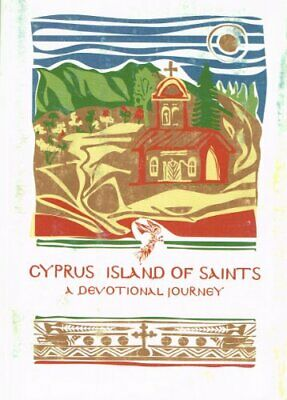 Cyprus Island of Saints: A Devotional Journey by No Listed Author Book The Cheap