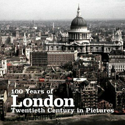 100 Years of London (Twentieth Century in Pictures) by Ammonite Press Paperback