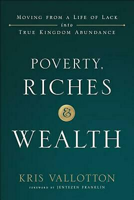 Poverty, Riches and Wealth by Kris Vallotton Hardcover Book Free Shipping!
