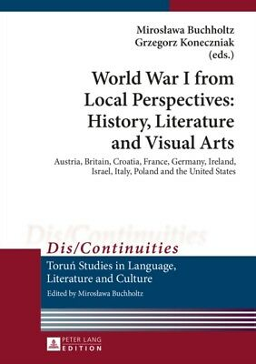 World War I from Local Perspectives: History, Literature and Visu...