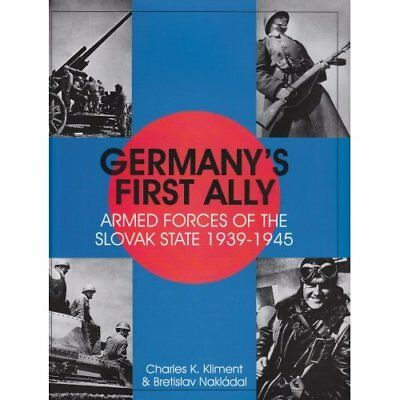 GERMANYS FIRST ALLY: Armed Forces of the Slovak State,  - Hardcover NEW CHARLES