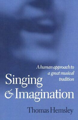 Singing And Imagination: A Human Approach to a G... by Hemsley, Thomas Paperback