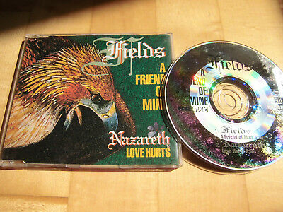 Fields - A Friend Of Mine/Nazareth - Love Hurts Maxi-CD (CDS 5314)