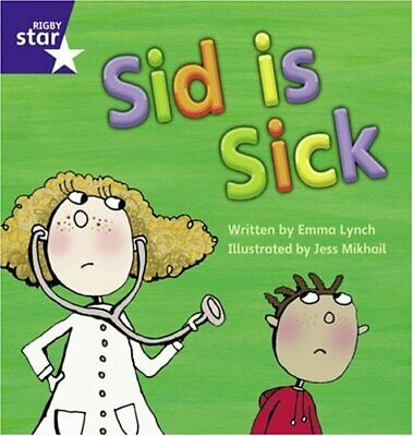 Sid Is Sick (Rigby Star Phonic Readers): Stage 5 Fic... by Lynch, Emma Paperback