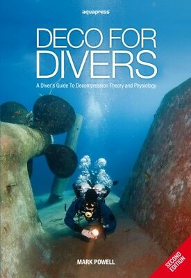 Deco for Divers: A Diver's Guide to Decompression Theory and Phys...