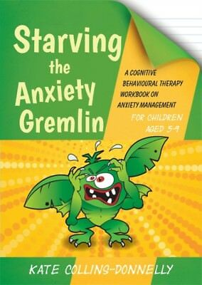 Starving the Anxiety Gremlin for Children Aged 5-9 (Gremlin and T...