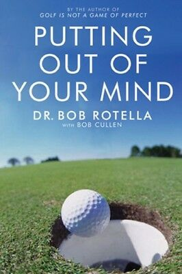 Putting out of Your Mind (Paperback), Rotella, Bob, 9781416501992
