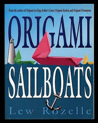 Origami Sailboats - NEW - Original Designs - MINT - Complete Guide Lew Rozelle