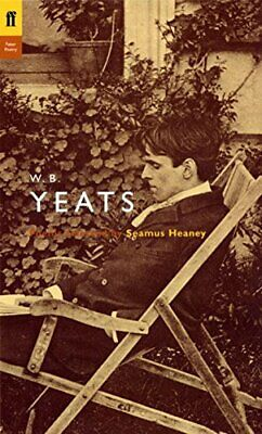 W. B. Yeats: Poems Selected by Seamus Heaney (Poet t... by Yeats, W.B. Paperback
