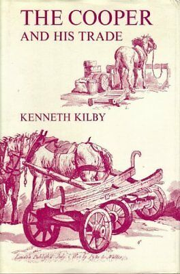 Cooper and His Trade by Kilby, Kenneth Hardback Book The Cheap Fast Free Post