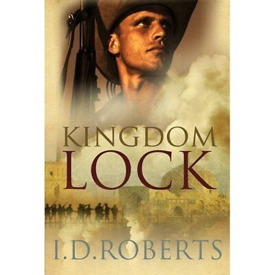 Kingdom Lock - Hardcover NEW I. D. Roberts(A 2014-05-22