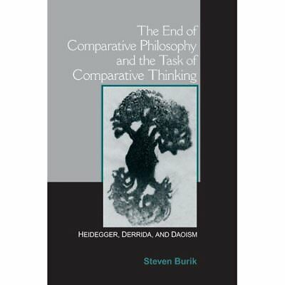 End of Comparative Philosophy and the Task of Comparati - Paperback NEW Steven B