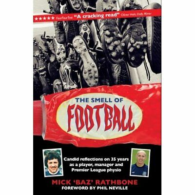 Smell of Football, The - Hardcover NEW Rathbone, Mick 2011-08-02