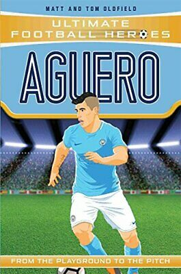 Aguero (Ultimate Football Heroes) - Collect Them All! by Oldfield, Matt & Tom