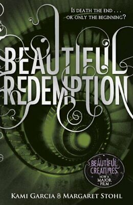 Beautiful Redemption (Book 4): 4/4 (Beautiful Creatures) by Stohl, Margaret The