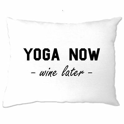 Yoga Now Wine Later Fitness Slogan Fit Keep Healthy Drink Alcohol Pillow Case