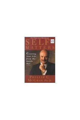 Self Matters: Creating Your Life from the Inside Out ... by McGraw, Phillip C.,